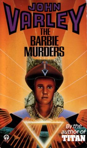 The Barbie Murders  by  John Varley