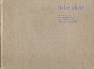 To Be Alive!  by  Alastair Reid