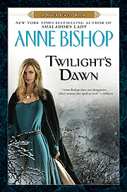 Twilight's Dawn (2011) by Anne Bishop