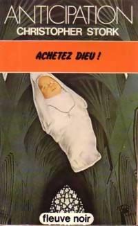 Achetez Dieu !  by  Christopher Stork