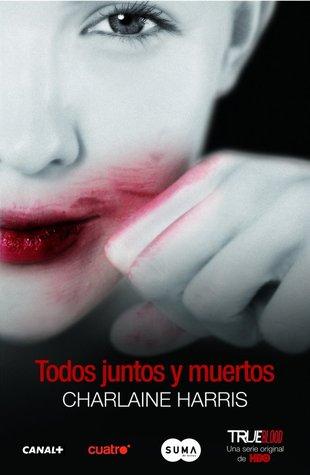 Todos juntos y muertos (Vampiros sureños, #7)