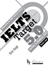 IELTS Target 5.0: Preparation for IELTS General Training - Leading to Academic IELTS Teachers Book  by  Chris Gough