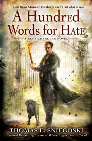 Book Review: Thomas E. Sniegoski's A Hundred Words for Hate