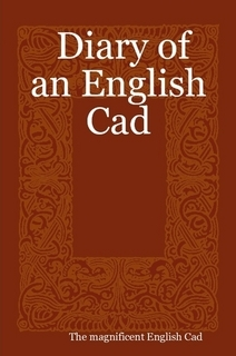 Diary of an English Cad  by  English Cad