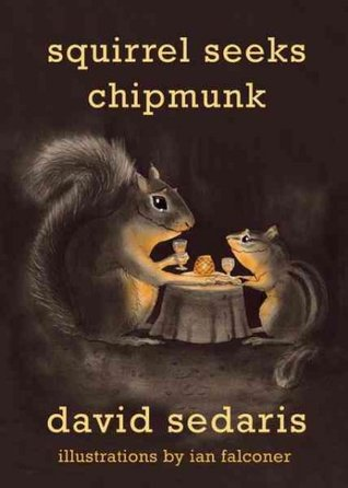 Squirrel Seeks Chipmunk: A Modest Bestiary (Hardcover)