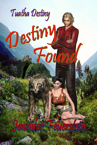 Destiny Found (Tuatha Destiny, #2)  by  Jennifer L. Feuerstein