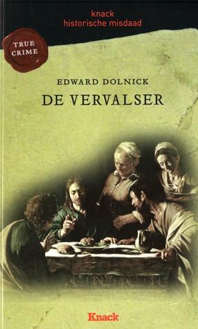 De vervalser (2010) by Edward Dolnick