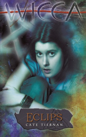 Eclips (Wicca #12) – Cate Tiernan