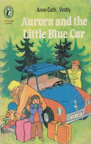 Aurora and the Little Blue Car (Aurora, #3)  by  Anne-Cath. Vestly