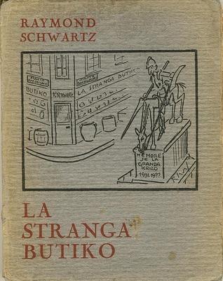 La Stranga Butiko  by  Raymond Schwartz