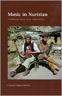 Music in Nuristan: Traditional Music from Afghanistan: An Investigation of the Field Recordings of Lennart Edelberg and Klaus Ferdinand,  [With 3 CDs]  by  Christer Irgens-Moller