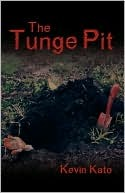 The Tunge Pit Kevin Kato