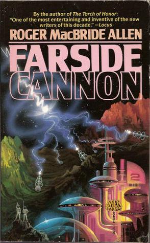 Farside Cannon - Roger MacBride Allen