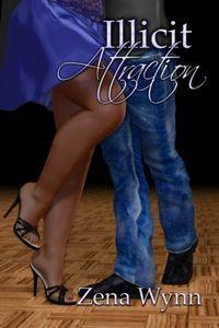 Illicit Attraction Zena Wynn