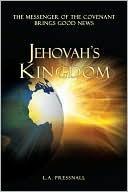 Jehovahs Kingdom  by  L.A. Pressnall