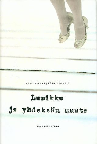 Woman's feet in dancing shoes are hanging from the upper right corner over something white. Title: Lumikko ja yhdeksän muuta. Author: Pasi Ilmari Jääskeläinen.