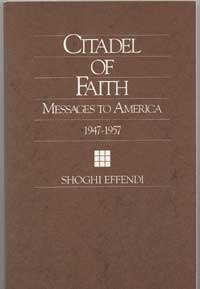 Citadel of Faith -  Messages to America 1947-1957  by  Shoghi Effendi