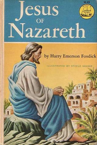 Jesus of Nazareth Harry Emerson Fosdick