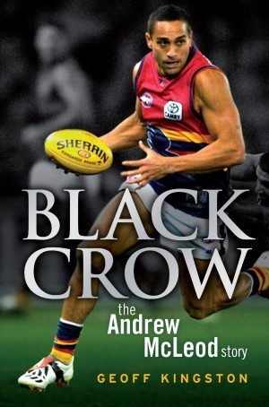 Black Crow: The Andrew McLeod Story  by  Geoff Kingston