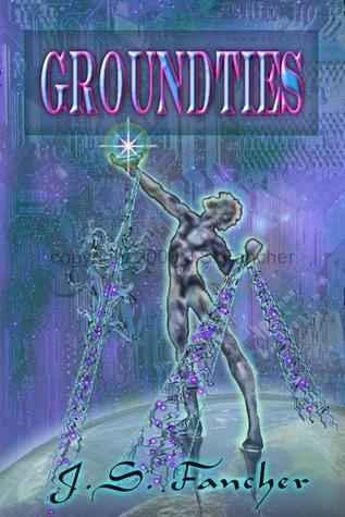 Groundties (Netwalkers, #1)  by  Jane S. Fancher