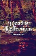 Deadly Reflections  by  Terri OBrien