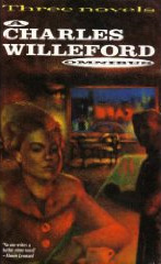 Charles Willeford Omnibus: Pick Up/Burnt Orange Heresy/Cockfighter  by  Charles Willeford