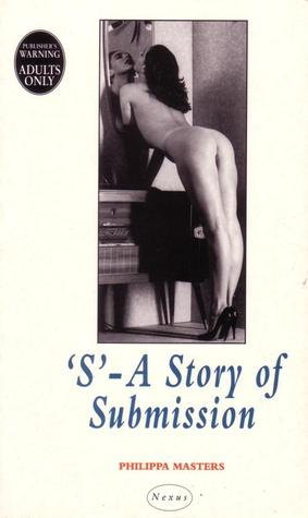 S: A Story of Submission  by  Philippa Masters