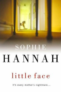 Fiction review: 'Little Face' by Sophie Hannah