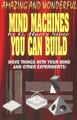 Mind Machines You Can Build G. Harry Stine
