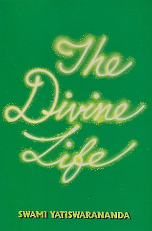 The Divine Life  by  Swami Yatiswarananda
