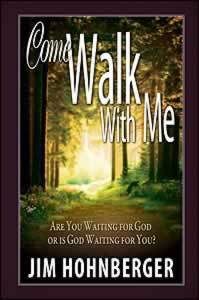 Come Walk With Me  by  Jim Hohnberger