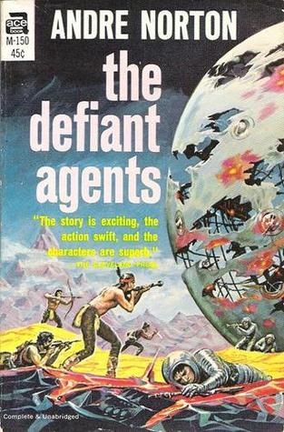 The Defiant Agents (Time Traders #3) - Andre Norton