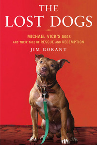 The Lost Dogs: Michael Vick's Dogs and Their Tale of Rescue and Redemption (2010)