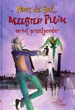 Meester Pluim en het praatpoeder  by  Marc de Bel