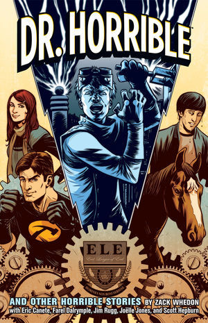 Dr. Horrible and Other Horrible Stories (2010) by Zack Whedon