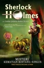 Misteri Kematian Bintang Sirkus (Sherlock Holmes & Laskar Jalanan Baker Street, #1)