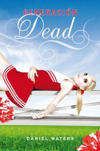 Generación Dead (Generation Dead, #1)
