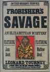 Frobisher's Savage (Joan & Matthew Stock, #8)