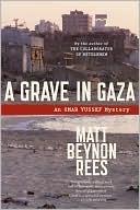 A Grave in Gaza (Omar Yussef Series #2)  by  Matt Rees