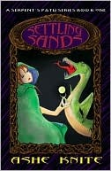 Settling Sands: A Serpents Path Series Book One Ashe Knite