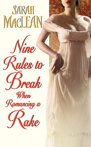 Sarah MacLean_Nine Rules to Break When Romancing a Rake