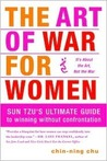 The Art of War for Women - Sun Tzu's Ultimate Guide to winning without confrontation