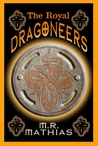The Royal Dragoneers (The Dragoneers Saga, #1)