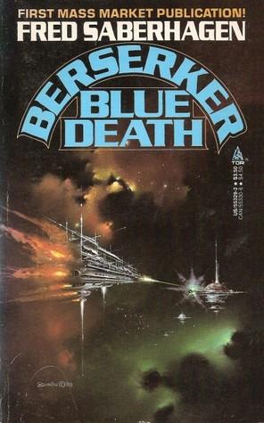 Berserker 08 - Blue Death - Fred Saberhagen