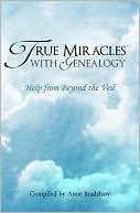 True Miracles with Genealogy-Help from Beyond the Veil (2010)