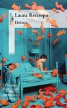 Delirio by Laura Restrepo