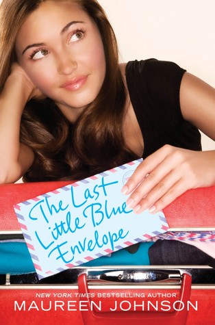 The Last Little Blue Envelope (Little Blue Envelope #2)  - Maureen Johnson