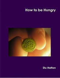 How to be Hungry  by  Stu Hatton