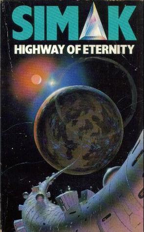 Highway of Eternity - Clifford D. Simak