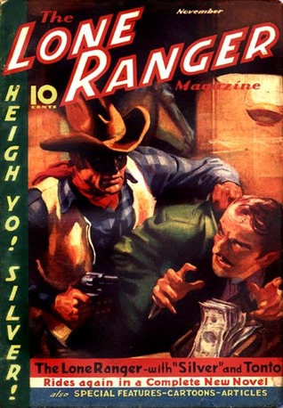 The Lone Ranger Magazine - Death's Head Vengeance - November 1937  by  Fran Striker